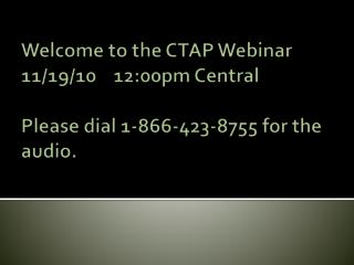 Welcome to the CTAP Webinar 11