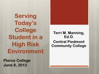 Serving Today�s College Student in a High Risk Environment