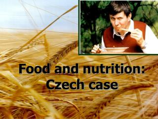 Food and nutrition : Czech case