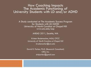 How Coaching Impacts  The Academic Functioning of  University Students with LD and/or ADHD