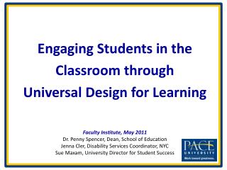 Engaging  Students in the  Classroom through Universal Design for Learning
