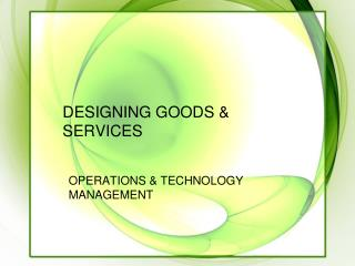 DESIGNING GOODS & SERVICES