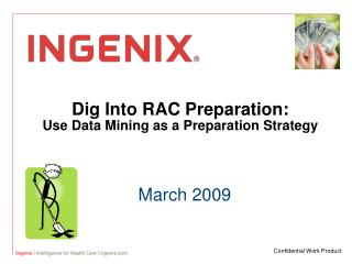 Dig Into RAC Preparation: Use Data Mining as a Preparation Strategy