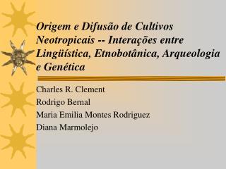 Charles R. Clement Rodrigo Bernal Maria Emilia Montes Rodriguez Diana Marmolejo