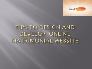 Tips To Design And Develop Online Matrimonial Website