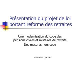 Présentation du projet de loi portant réforme des retraites
