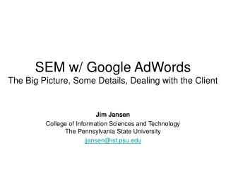 SEM w/ Google AdWords The Big Picture, Some Details, Dealing with the Client