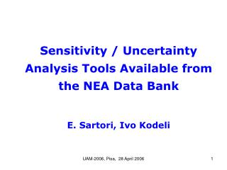 Sensitivity / Uncertainty Analysis Tools Available from the NEA Data Bank E. Sartori, Ivo Kodeli