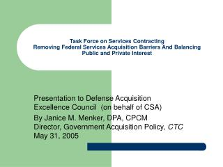 Presentation to Defense Acquisition Excellence Council  (on behalf of CSA)
