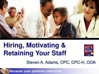 Hiring, Motivating & Retaining Your Staff