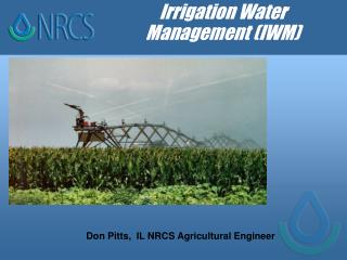 Irrigation Water Management (IWM)