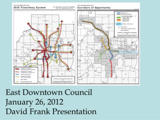 East Downtown Council January 26, 2012 David Frank Presentation