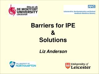 Barriers for IPE  Solutions  Liz Anderson