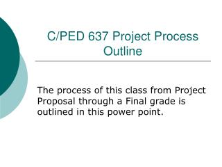 C/PED 637 Project Process Outline