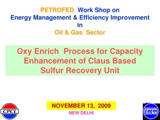 PETROFED   Work Shop on  Energy Management & Efficiency Improvement  in   Oil & Gas  Sector