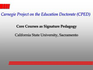 Core Courses as Signature Pedagogy California State University, Sacramento