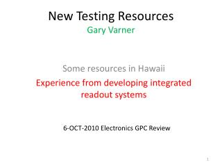 New Testing Resources Gary Varner