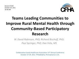 W. David Robinson, PhD;  Richard  Bischoff, PhD;  Paul Springer, PhD; Dan Felix, MS