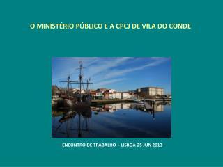 O MINISTÉRIO PÚBLICO E A CPCJ DE VILA DO CONDE