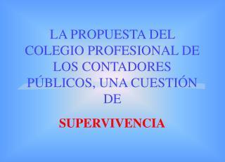 LA PROPUESTA DEL COLEGIO PROFESIONAL DE LOS CONTADORES PÚBLICOS, UNA CUESTIÓN DE