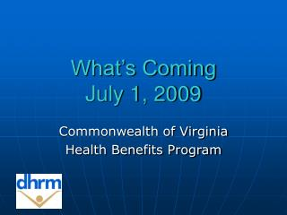 What's Coming  July 1, 2009