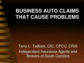 BUSINESS AUTO CLAIMS THAT CAUSE PROBLEMS