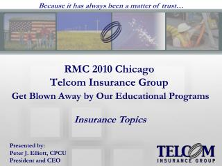 RMC 2010 Chicago  Telcom Insurance Group  Get Blown Away by Our Educational Programs