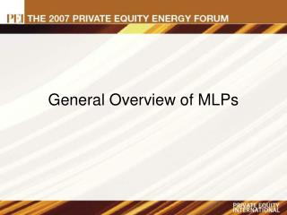 General Overview of MLPs