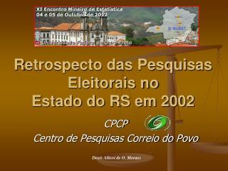 R etrospecto das Pesquisas Eleitorais no Estado do RS em 2002