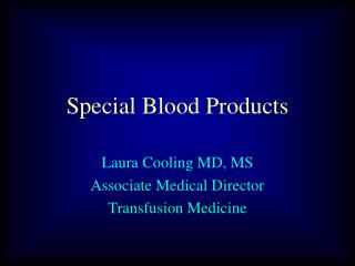 Special Blood Products