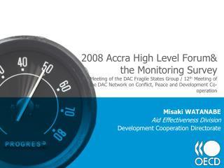 Misaki WATANABE Aid Effectiveness Division Development Cooperation Directorate