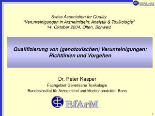 Dr. Peter Kasper  Fachgebiet Genetische Toxikologie