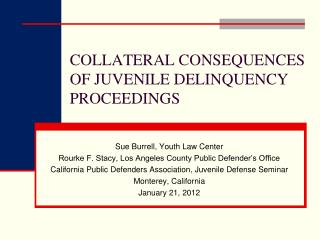 COLLATERAL CONSEQUENCES OF JUVENILE DELINQUENCY PROCEEDINGS