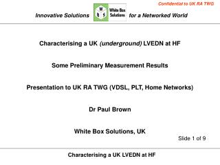 Characterising a UK  (underground)  LVEDN at HF Some Preliminary Measurement Results
