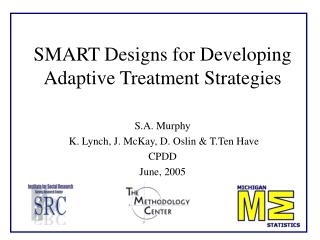 SMART Designs for Developing Adaptive Treatment Strategies