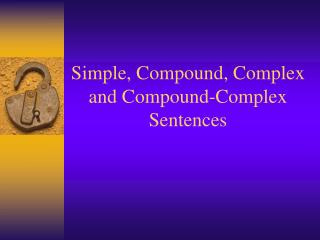 Simple, Compound, Complex and Compound-Complex Sentences