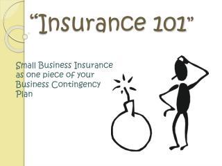 """Insurance 101 """