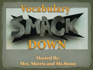 Vocabulary Smack-Down!!