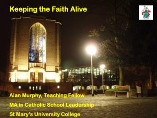 Alan Murphy, Teaching Fellow MA in Catholic School Leadership  St Mary's University College