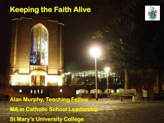 Alan Murphy, Teaching Fellow MA in Catholic School Leadership  St Mary's University College