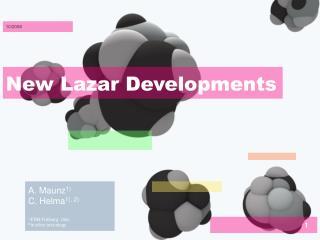 New Lazar Developments