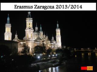 Erasmus Zaragoza  2013/2014
