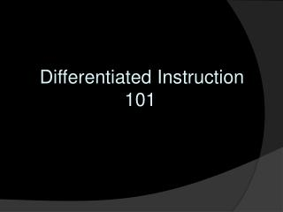 Differentiated Instruction  			   101