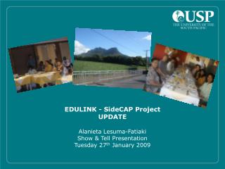 EDULINK - SideCAP Project UPDATE Alanieta Lesuma-Fatiaki Show & Tell Presentation