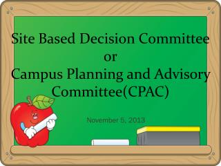 Site Based Decision Committee or Campus Planning and Advisory Committee(CPAC)