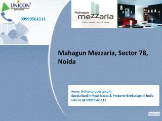 Mahagun Mezzaria || Uniconproeprty || 09999561111