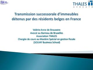 Transmission successorale d'immeubles détenus par des résidents belges en France
