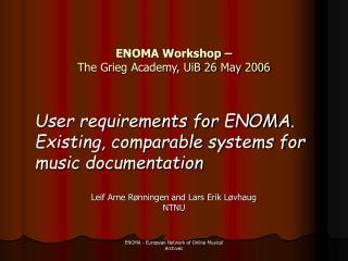 ENOMA W orkshop – The Grieg Academy, UiB 26 May 2006