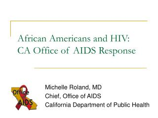 African Americans and HIV:  CA Office of AIDS Response
