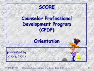 SCORE Counselor Professional Development Program  (CPDP) Orientation